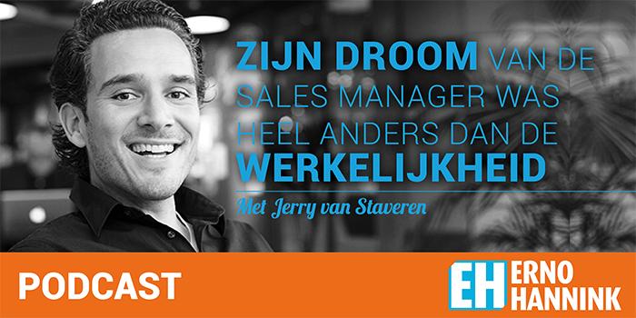 Zijn droom van de sales manager was heel anders dan de werkelijkheid – Jerry van Staveren